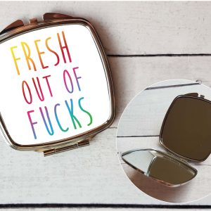 fresh out of fucks pocket mirror by Beautifully Obscene