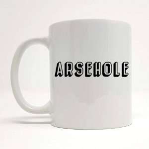 arsehole mug by Beautifully Obscene