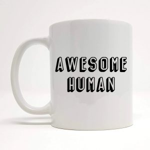 awesome human mug by Beautifully Obscene