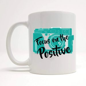 be positive camera mug by Beautifully Obscene