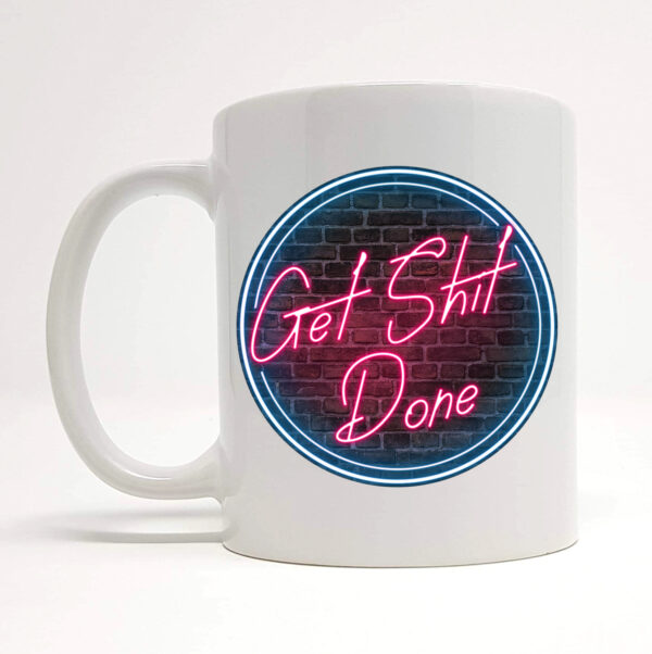 get shit done gift by Beautifully Obscene