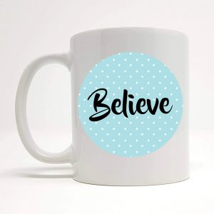 believe-coffee-mug